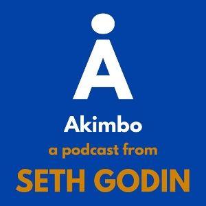 Akimbo Seth Godin Podcast