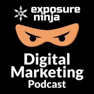 Exposure ninja digital marketing podcast