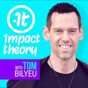 Impact Theory podcast om personlig udvikling