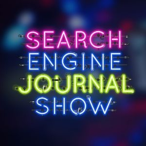 Search engine journal show podcast